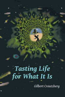 Tasting Life for What It Is
