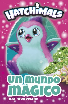 Un mundo mágico (Hatchimals)