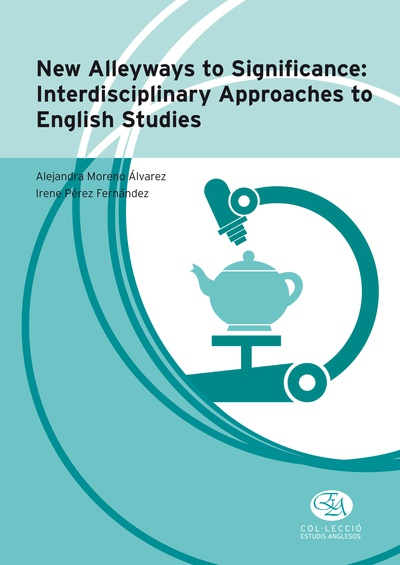 New Alleyways to Significance: Interdisciplinary Approaches to English Studies