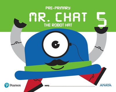 Mr. Chat The Robot Hat 5 years.