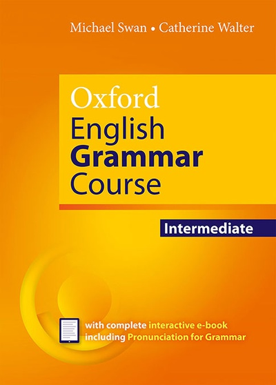 Oxford English Grammar Course Intermediate Student's Book without Key. Revised Edition.