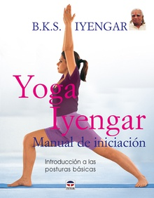 YOGA IYENGAR. MANUAL DE INICIACIÓN