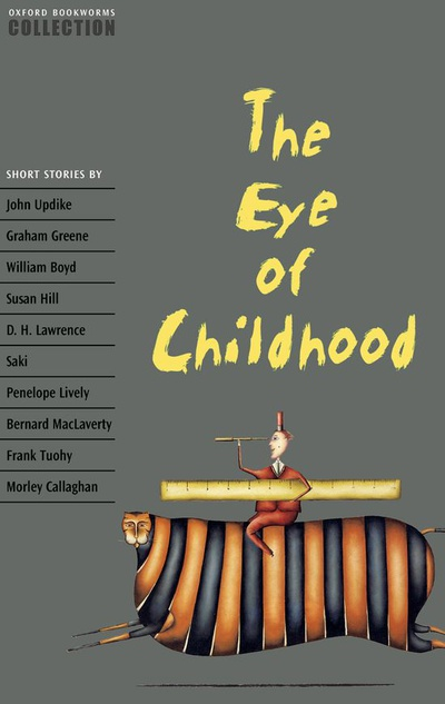 Oxford Bookworms Collection. The Eye of Childhood