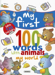 My First 100 Words With Animals. My World