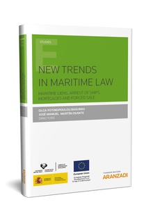 NEW TRENDS IN MARITIME LAW: Maritime liens, arrest of ships, mortgages and forced sale