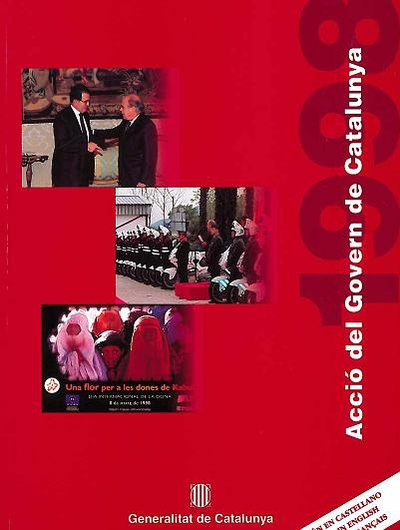 Acción del Gobierno de Cataluña 1998. The Activity of the Catalan Government. Action du Gouvernement Catalan