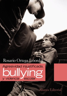 "Agresividad injustificada,  "" bullying ""   y violencia escolar"