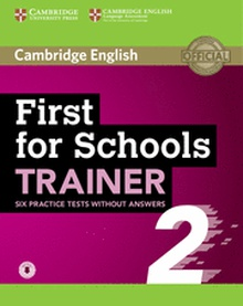 First for Schools Trainer 2. 6 Practice Tests without answers with Audio.