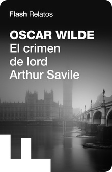 El crimen de lord Arthur Savile (Flash Relatos)