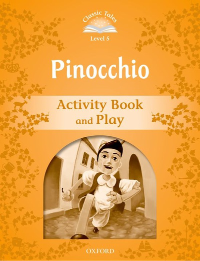 Classic Tales 5. Pinocchio. Activity Book and Play