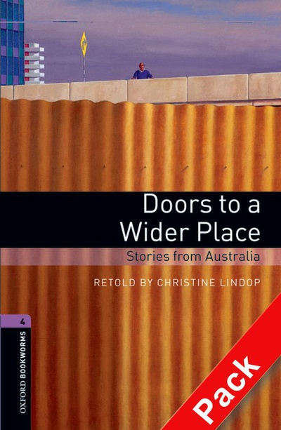 Oxford Bookworms 4. Doors to a Wider Place. Stories from Australia CD Pack