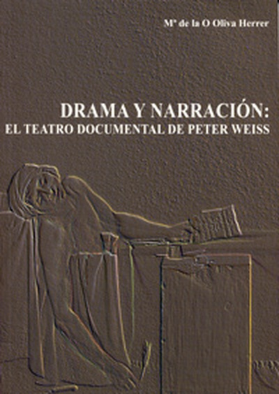 DRAMA Y NARRACIÓN. EL TEATRO DOCUMENTAL DE PETER WEISS