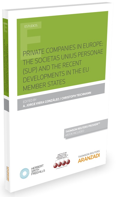 Private Companies in Europe: The societas unius personae (SUP) and the recent developments in the EU Member States (Papel + e-book)