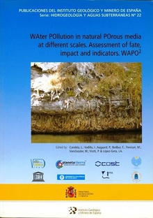 "Water pollution in natural porous media at different scales. Assesment of fate, impact and indicators ""WAPO2"""
