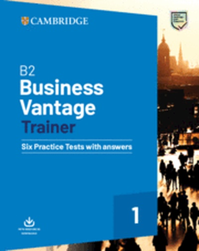 B2 Business Vantage Trainer. Six Practice Tests with Answers and Resources Download.