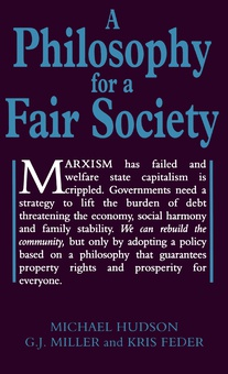 A Philosophy for a Fair Society (Georgist Paradigm series)