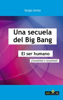 Una secuela del Big Bang. El ser humano