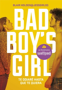 Te odiaré hasta que te quiera (Bad Boy's Girl 1)