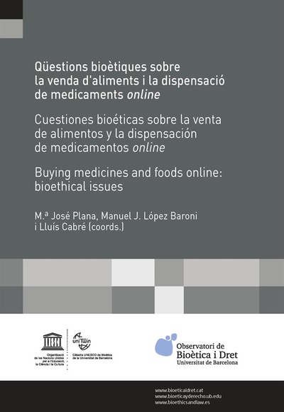 Qüestions bioètiques sobre la venda d'aliments i la dispensació de medicaments online /Cuestiones bioéticas sobre la venta de alimentos y la dispensación de medicamentos online / Buying medicines and foods online: bioethical issues