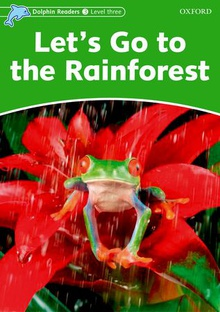 Dolphin Readers 3. Let's Go to the Rainforest