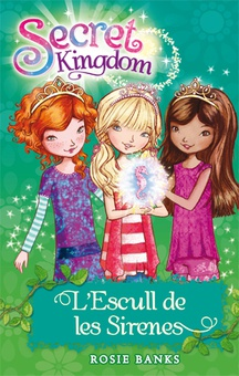 Secret Kingdom 4. L'Escull de les Sirenes