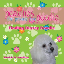 Peaches the Private Eye Poodle: