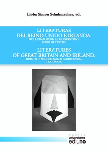 Literaturas del Reino Unido e Irlanda. Libro de textos de la Edad Media al Modernismo. Literatures of Great Britain and Ireland. Text Book from the Middle Ages to Modernism.