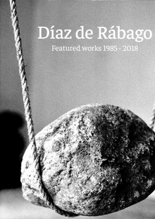 Díaz de Rábago. Featured works 1985-2018