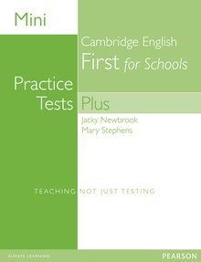 Mini Practice Tests Plus: Cambridge English First for Schools