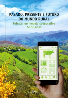 Pasado, presente e futuro do mundo rural. Feiraco, un model