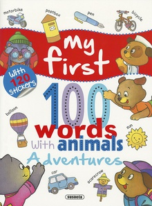 My First 100 Words With Animals. Adventures