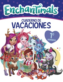 Cuaderno vacaciones Enchantimals - 1º de primaria (Enchantimals. Actividades)