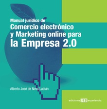 Manual jurídico de Comercio electrónico y Marketing online para la Empresa 2.0