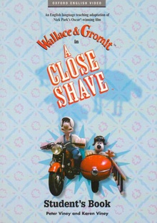 Wallace and Gromit in a Close Shave. Student's Book