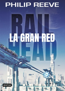 Railhead. La gran red