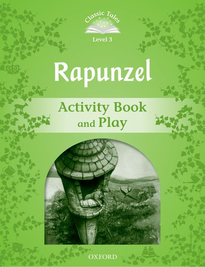 Classic Tales 3. Rapunzel. Activity Book and Play