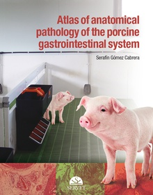 Atlas of anatomical pathology of the gastrointestinal system of swine
