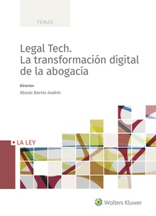 Legal Tech. La transformación digital de la abogacía