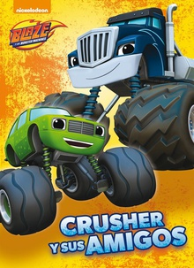 Crusher y sus amigos (Blaze y los Monster Machines. Primeras Lecturas)