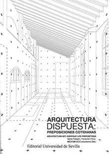 Arquitectura dispuesta: preposiciones cotidianas. Architecture set: everyday life prepositions