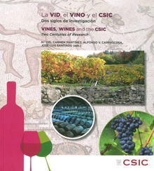 La vid, el vino y el CSIC : dos siglos de investigación = Vines, wines and the CSIC : two centuries of research