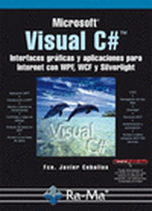 Visual C#. Interfaces gráficas y aplicaciones para Internet con WPF, WCF y Silverlight