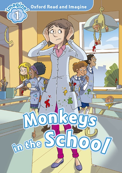 Oxford Read and Imagine 1. Monkeys in the School + Audio CD Pack
