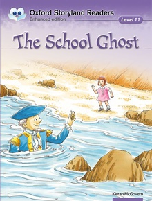 Oxford Storyland Readers 11. The School Ghost